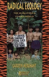 Radical Ecology: The Search for a Livable World (Revolutionary Thought and Radical Movements) by Carolyn Merchant (1992-08-14)