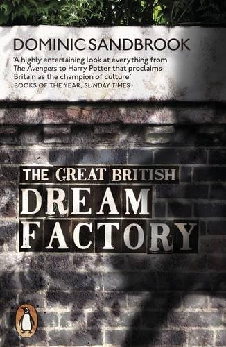 The Great British Dream Factory : The Strange History of Our National Imagination (Anglais) Broché – 1 septembre 2016 Dominic Sandbrook Penguin Books Ltd 0141979305 Geschichte / Sonstiges