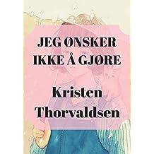 Jeg ønsker ikke å gjøre (Norwegian Edition)