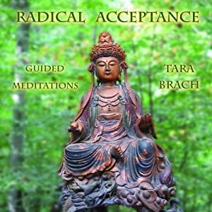Radical Acceptance: Guided Meditations