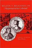 Relatos y relaciones de Hispanoamérica Colonial, , 0292702892