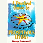 A Practical Guide to Prosperous Living | Doug Bottorff