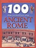 100 Things You Should Know About Ancient Rome by Fiona MacDonald front cover