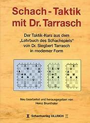 """Schach-Taktik mit Dr. Tarrasch: Der Taktik-Kurs aus dem """"Lehrbuch des Schachspiels"""" von Dr. Siegbert Tarrasch in moderner Form"""