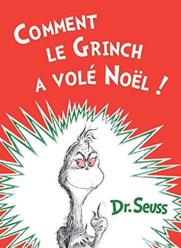 Comment le Grinch a volé Noël: The French Edition of How the Grinch Stole Christmas! (French A Christmas)