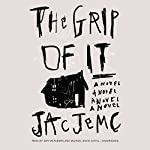 The Grip of It | Jac Jemc