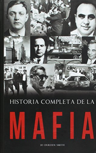 Historia Completa de la Mafia = Full Story of the Mafia (Coleccion DTP) (Spanish Edition) [Jo Durden Smith] (Tapa Dura)