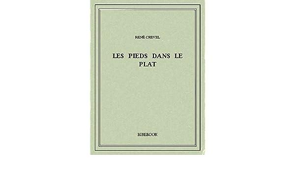 Les pieds dans le plat (French Edition) eBook: Crevel, René ...