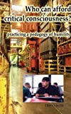 Who Can Afford Critical Consciousness? 9781572735804