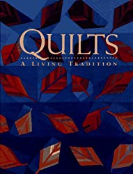 Quilts: A Living Tradition