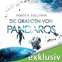 Die Granden von Pandaros Hörbuch von James A. Sullivan Gesprochen von: Oliver Siebeck