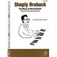 Simply Brubeck - The Music Of Dave Brubeck - 26 Of His Top Jazz Classics