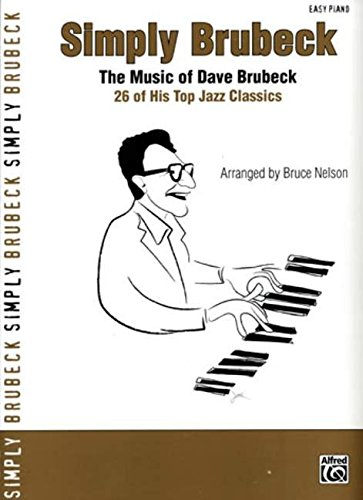 Simply Brubeck: The Music of Dave Brubeck -- 26 of His Top Jazz Classics (Simply Series)