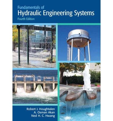 [(Fundamentals of Hydraulic Engineering Systems)] [Author: Robert J. Houghtalen] published on (August, 2009)