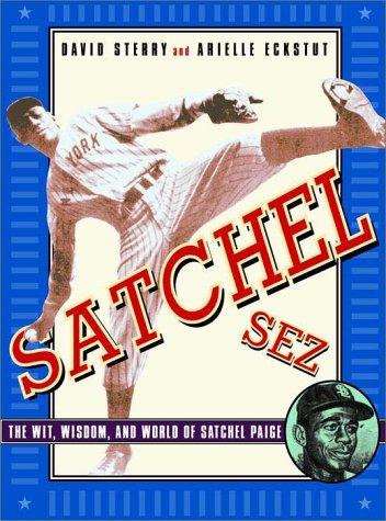 "Download Satchel Sez: The Wit, Wisdom, and World of Leroy ""Satchel"" Paige pdf"