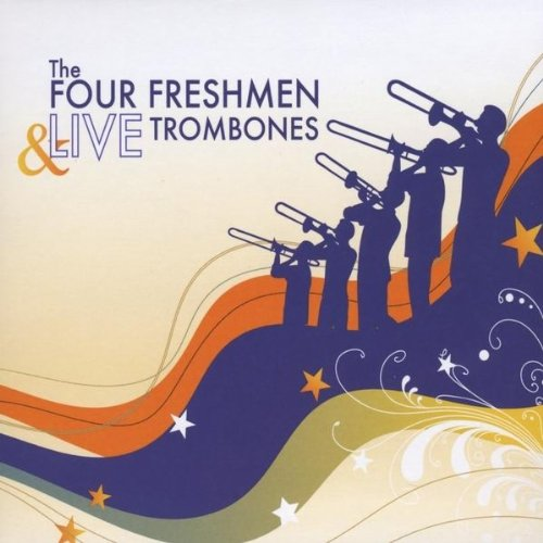 The Four Freshmen & LIVE Trombones