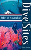 Atlas of Australian Dive Sites, Andrew Hockton and Keith Hockton, 0732270057