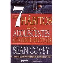 7 Habitos De Los Adolecentes Altamente Efectivos / The 7 Habits of Highly Effective Teens: La Mejor Guia Practica Para el Exito Juvenil / The Best ... Guide for Juvenile Success (Spanish Edition)