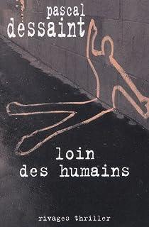 Loin des humains, Dessaint, Pascal