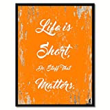 "Life is short do stuff that matters Motivation Quote Saying Orange Canvas Print with Picture Frame Home Decor Wall Art Gifts 13"" x 17"""