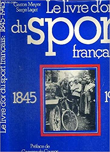Le Livre D Or Du Sport Francais 1845 1945 9782851082008