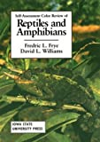 Self-Assessment Color Review of Reptiles and Amphibians, Frye, Fredric L. and Williams, David L., 0813829909