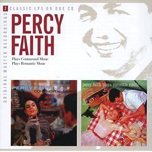 Percy Faith Plays Continental Music / Percy Faith Plays Romantic Music