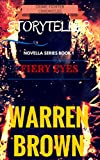 STORYTELLER- FIERY EYES: CRIME FIGHTER CHRONICLES A NOVELLA- BOOK 1 (STORYTELLER- CRIME FIGHTER CHRONICLES)