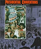Presidential Conventions, Christopher E. Henry, 0531202194