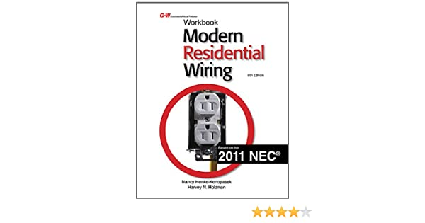 modern residential wiring workbook nancy henke konopasek harvey rh amazon com residential wiring 2011 nec residential wiring according to the 2011 nec