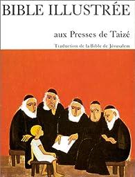 La Bible illustrée par  Communauté de Taizé