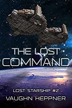 The Lost Command (Lost Starship Series Book 2) by [Heppner, Vaughn]