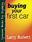 Buying Your First Car, Larry Burkett, 0802409784