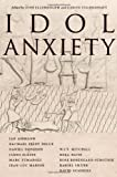 Idol Anxiety, , 0804760438