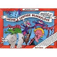 Meine lustige Blockflöte - Band 1 (Deutsche Griffweise): Flötenschule für Vorschulkinder und den Schulbeginn