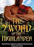 ROMANCE: HIGHLANDER:  The Sword of the Highlander (Scottish Historical Arranged Marriage Protector Romance)