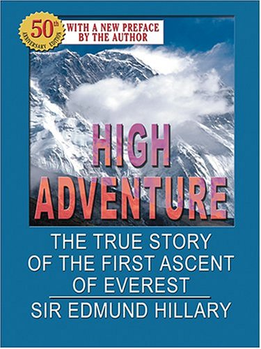 High Adventure: The True Story Of The First Ascent Of Everest (Sports Brand First Ascent Of The Mountain)
