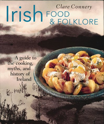 Irish Food & Folklore (Food & Folklore) by Clare Connery
