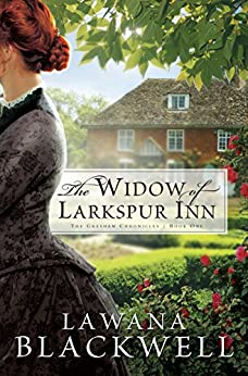 The Widow of Larkspur Inn (The Gresham Chronicles Book #1) by [Blackwell, Lawana]