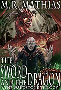 The Sword and the Dragon: 2016 Modernized Format Edition (The Wardstone Trilogy) by [Mathias, M. R.]