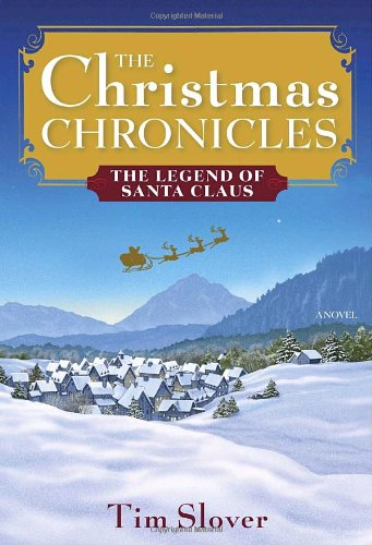 Read Online The Christmas Chronicles: The Legend of Santa Claus pdf