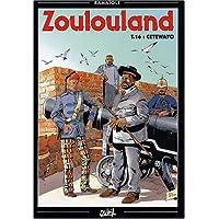 ZOULOULAND T16 : CETEWAYO
