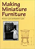 Making Miniature Furniture, Richard A. Lyons and Elizabeth G. Lyons, 0486407195