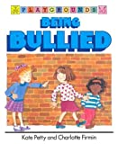 Being Bullied, Kate Petty, 0812046617