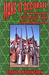 Make It Accurate: Get the Maximum Performance From Your Hunting Rifle