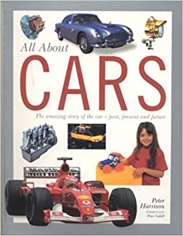 All About Cars >> Cars All About Series Peter Harrison 9781842158937 Amazon Com Books