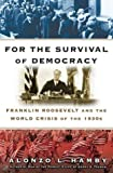 For the Survival of Democracy, Alonzo L. Hamby and Alonzo Hamby, 0684843404