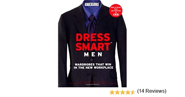 Chic Simple Dress Smart Men: Wardrobes That Win In The New ...