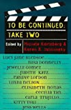 img - for To Be Continued: Take Two book / textbook / text book