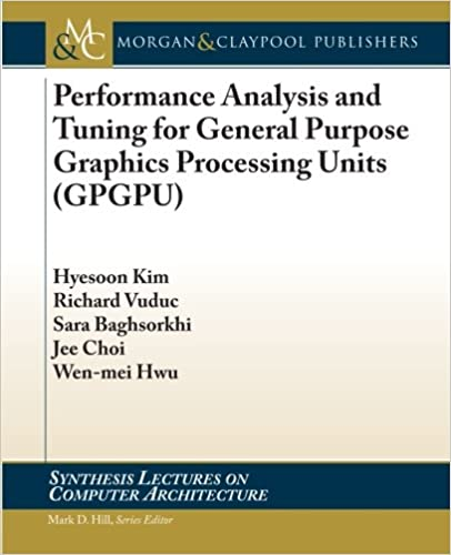 performance-analysis-and-tuning-for-general-purpose-graphics-processing-units-synthesis-lectures-on-computer-architecture